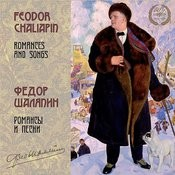 Feodor Chaliapin: Romances And Songs Songs