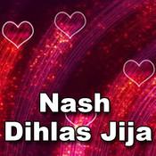 Nash Dihlas Jija Songs