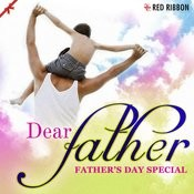 Dear Father - Father's Day Special Songs