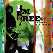 I Am Free Worship Collection Songs