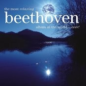 The Most Relaxing Beethoven Album In The World... Ever! Songs