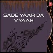 Sade Yaar Da Vyaah Songs