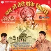 Jai Ho Teri Banke Bihari Song