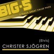 Big-5 : Christer Sjögren [Elvis] (Elvis) Songs