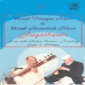 Ustad Vilayat Khan And Bismillah Khan - Jugalbandi Songs
