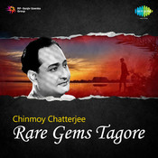 Chinmoy Chatterjee Rare Gems Tagore 1 Songs