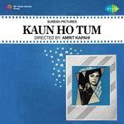Kaun Ho Tum Songs