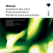 Milhaud : Symphonies Nos 4 & 8 & Piano Concerto No.4 (-  Apex) Songs