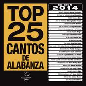Top 25 Cantos De Alabanza (Edición 2014) Songs