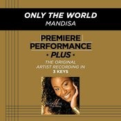 Only The World (Premiere Performance Plus Track) Songs