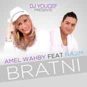 DJ Youcef Presente Amel Wahby - Bratni (feat Najim) Song