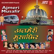 Ajmeri Musafir Songs