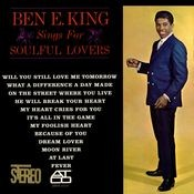 Ben E. King Sings For Soulful Lovers Songs