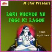 Loki Puchde Ne Jogi Ki Lagde Songs