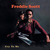 Cry To Me-The Best Of Freddie Scott Songs