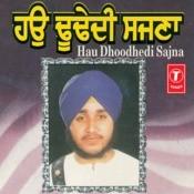 Hau Dhoodhedi Sajna Songs