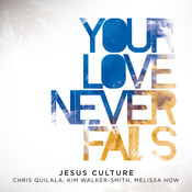 Your Love Never Fails (Live) Songs