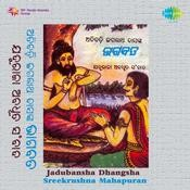 Jadubansha Dhangsha Sreekrushna Mahapuran Songs