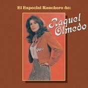 El Especial Ranchero De Raquel Olmedo Songs