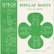 Folkways Records Presents: Irish Popular Dances Songs