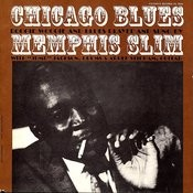 Chicago Blues: Boogie Woogie And Blues Played And Sung By Memphis Slim Songs