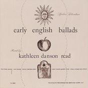 Spoken Literature Of Early English Ballads: Read By Kathleen Danson Read Songs