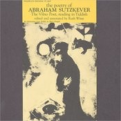 The Poetry Of Abraham Sutzkever: The Vilno Poet, Reading In Yiddish Songs