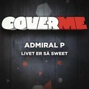 Cover Me - Livet Er S Sweet Songs