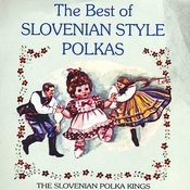 The Best Of Slovenian Syle Polka Songs