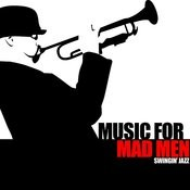Music For Mad Men - Swingin' Jazz Songs