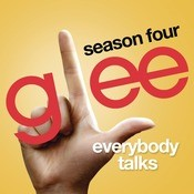Everybody Talks (Glee Cast Version) Songs