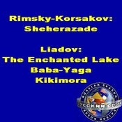 Rimsky-Korsakov: Sheherazade. Liadov: The Enchanted Lake, Baba-Yaga, Kikimora Songs
