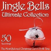 Jingle Bells Ultimate Collection - The Most Beloved Christmas Carol Of All Time (50 Recordings) Songs