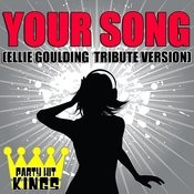 Your Song (Ellie Goulding Tribute Version) Song