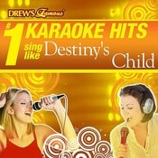 Drew's Famous # 1 Karaoke Hits: Sing Like Destiny's Child Songs
