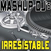 Irresistable (Remix Tools For Mash-Ups) Songs