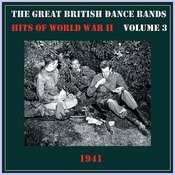 The Great British Dance Bands - Hits Of Ww II, Vol. 3 Songs