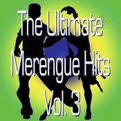 Ultimate Merengue Hits Vol. 3 Songs