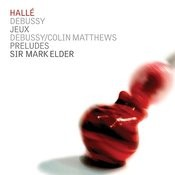 Debussy: Jeux, Preludes - Matthews: Postlude Songs