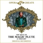 Opera Greats - The Best Of - The Magic Flute (Remastered) Songs