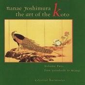 The Art Of The Koto, Vol. 2: From Yatsuhashi To Miyagi Songs