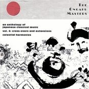 The Ongaku Masters, An Anthology Of Japanese Classical Music, Vol. 4: Cross-Overs And Extensions Songs