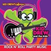 Kid Drew And The Kids Present: Rock N' Roll Party Music Songs