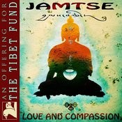 Jamtse: Love & Compassion (An Offering For The Tibet Fund) Songs