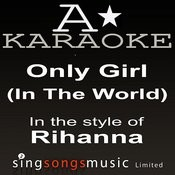 Rihanna - Only Girl (In The World) (Karaoke Audio Version) Songs