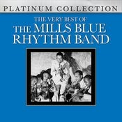 The Very Best Of The Mills Blue Rhythm Band Songs