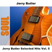 Jerry Butler Selected Hits Vol. 5 Songs
