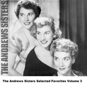 The Andrews Sisters Selected Favorites, Vol. 3 Songs