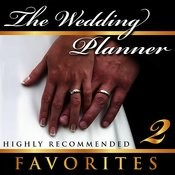 The Wedding Planner Favorites, Vol. 2 (Highly Recommended) Songs