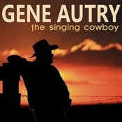 Gene Autry: The Singing Cowboy Songs